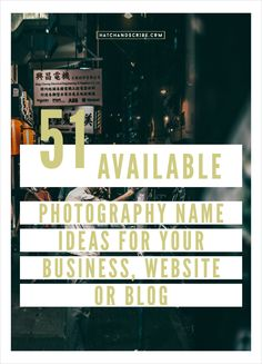 51 Available Photography Name Ideas for Your Business, Website, or Blog