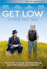 Get Low - Oscar winners Robert Duvall and Sissy Spacek team up to tell the true story of irascible Felix Bush, a backwoods Tennessee loner who planned his funeral in 1938 while he was still around to attend - and enjoy - the proceedings. Robert Duvall, Gerald Mcraney, The Matrix, Sissy Spacek, Lucas Black, William Shatner, Tennessee, Roger Rabbit, Gremlins