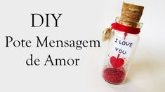 DIY: Pote Mensagem de Amor (Love Bottle Charm - Dia dos Namorados, Mães...) Valentine's day ideas decor love you