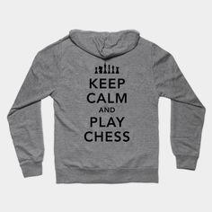 Keep Calm And Play Chess Black - Chess - Hoodie | TeePublic