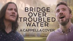 Peter Hollens (feat. Tim Foust) - Bridge Over Troubled Water (Originally by Simon & Garfunkel)