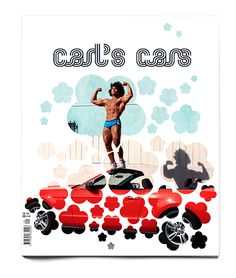 Carl's Cars -a tribute to unfashionable muscle cars.  Art Director and Creative Director Stéphanie Dumont  Winner D 2012