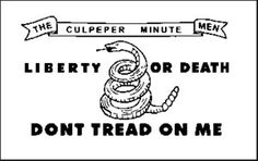 """Culpeper Flag - The Culpepper Minute Men included the coiled and threatening rattlesnake on their Militia Force Flag. This time it includes the the words """"Liberty or Death"""" in addition to """"Dont tread on me""""."""