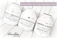 Dreams Factory: DIY French Made Jars with Waterslide Decals - Tutorial borcane French Made realizate cu decaluri waterslide