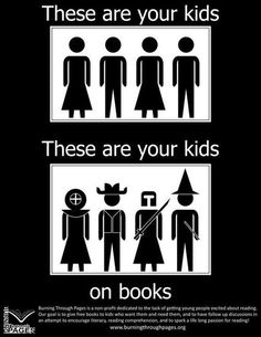 These are your kids on books. What a great message for teachers to share!
