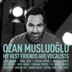 http://www.music-bazaar.com/turkish-music/album/862634/My-Best-Friends-Are-Vocalists/?spartn=NP233613S864W77EC1&mbspb=108 Ozan Musluoglu - My Best Friends Are Vocalists (2015) [Jazz, Vocal Jazz] #OzanMusluoglu #Jazz, #VocalJazz