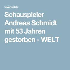 Schauspieler Andreas Schmidt mit 53 Jahren gestorben - WELT