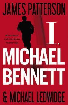 """I, Michael Bennett"" by James Patterson and Michael Ledwidge [8/31/12]"