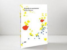 El jardín en movimiento de Gilles Clément  http://dstudio.es/blog/el-jardin-en-movimiento-de-gilles-clement