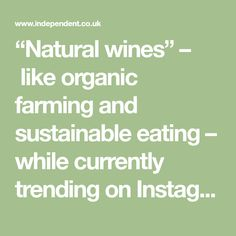 The best natural wines Organic Farming, Menu Restaurant, Health And Wellbeing, Instagram Feed, Wines, Sustainability, Food And Drink, Alcohol, Pure Products