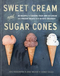 Sweet Cream and Sugar Cones: 90 Recipes for Making Your Own Ice Cream and Frozen Treats from Bi-Rite Creamery.this cookbook is not just for ice cream--it also has recipes for sugar cones/bowls, ice cream cakes, cookies, toppings, sauces and marshmallows Freeze, Parfait, Design Rosa, 3 D, Handmade Ice Cream, Sugar Cones, Best Ice Cream, Ice Cream Maker, Cream And Sugar