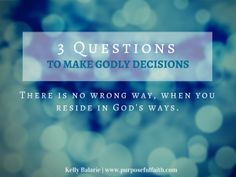 Biblical Decision Making That Won't Steer You Wrong - Purposeful Faith