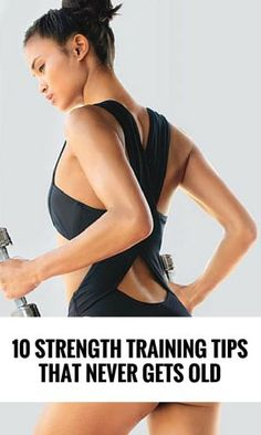 10 Strength Training Tips That Will Never Get Old