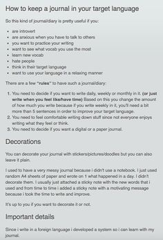 how to keep a journal in your target language So this kind of journal/diary is pretty useful if you: are introvert are anxious when you have to talk to others you want to practice your writing want to see what vocab you use the most learn new. Japanese Language Learning, Learning Spanish, Spanish Activities, Chinese Language, Learning Italian, Book Writing Tips, Writing Prompts, Learn Espanol, Language Study