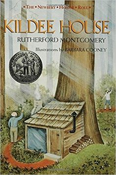 Kildee House (The Newbery Honor Roll): Rutherford G. Montgomery, Barbara Cooney: 9780802773883: Amazon.com: Books