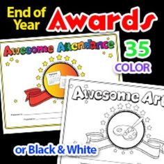 End of Year Awards for Students 35 Different Awards to be printed and write the students name, date and teachers name.