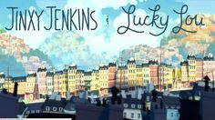 Animação: Jinxy Jenkins, Lucky Lou
