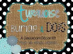 This kit includes all that you will need to decorate your classroom with a turquoise, burlap, and black and white polka dotted theme. It includes pops of chrysanthemums to make a bright and fun learning environment for your students. *** This file contains two versions; one is darker