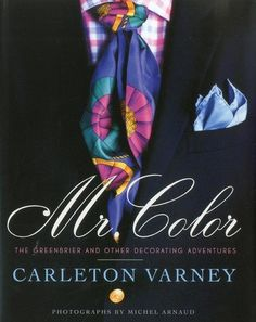 Mr. Color: The Greenbrier and Other Decorating Adventures by Carleton Varney,http://www.amazon.com/dp/0615450903/ref=cm_sw_r_pi_dp_8AB1sb01HWTQAAZ7