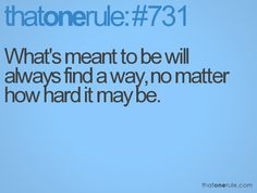 I need to remember this lately; been trying too hard to make what I want happen instead of leaving it to fate.