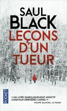 Leçons d'un tueur: Amazon.fr: Saul BLACK, Isabelle MAILLET: Livres