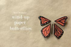 Pretty darn cute! Make your own wind-up paper butterfly. Put it inside a greeting card and it flies up when the recipient opens it! full tutorial (use printable butterflies for wings) - I am so loving this idea!