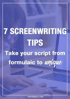 7 Screenwriting Tips to take your script from formulaic to unique! Screenwriting structure is pretty rigid, so how do you make it your own? Just because you're following the Hero's Journey or Syd Field, doesn't mean you can't write something with your own personal touch. Stand out by incorporating these screenwriting tips into your screenplay.