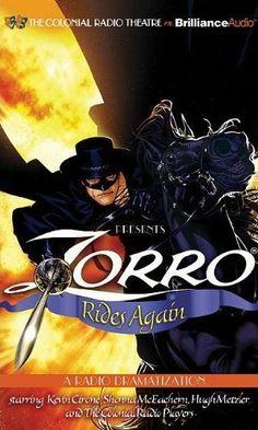 Zorro Rides Again full-cast audio drama based on the Zorro novel by Johnston McCulley.  ZORRO, Audio Drama, Radio Drama, Swashbuckling, Entertainment, Johnston McCulley