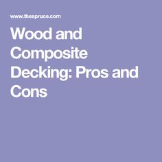 Wood and Composite Decking: Pros and Cons