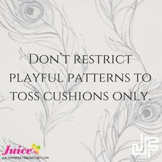 """"""" don't restrict playful patterns to toss cushions only """" Reuse Your Content Marketing"""