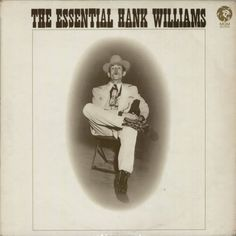 Hank Williams - Between light and darkness with songs that transcend country and inspired generations of musicians.