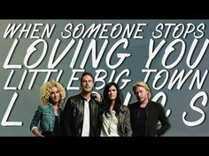 When Someone Stops Loving You - Little Big Town (Lyrics)