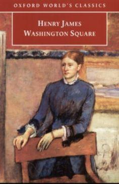 """100 ANOS DA MORTE DE HENRY JAMES. """"Washington Square"""" SIGNATURA:L2t-JAMES-was http://kmelot.biblioteca.udc.es/record=b1507523~S1*gag"""