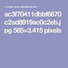 ac3f70411dbbf6670c2ad8919ac0c2eb.jpg 585×3.415 pixels
