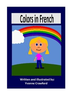 Colors in French is a booklet that focuses on the names of colors in French.Included: 10 full color pages of color vocabulary with a pronun...