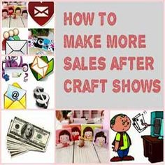 How To Make More Sales After Craft Shows http://www.craftmakerpro.com/marketing-tips/make-sales-craft-shows/