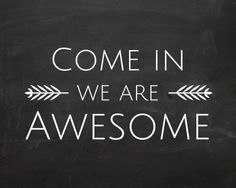 FREE Printable Chalkboard & White, Come in we are Awesome frameable chalkboard sign, swiss cross printable + more free Gallery Wall Printables on madeinaday.com