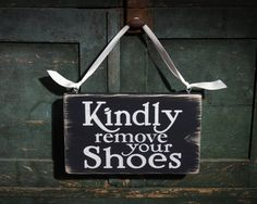 Kindly Remove Your Shoes sign Please Remove Shoes by SugarGapSigns