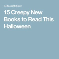 15 Creepy New Books to Read This Halloween