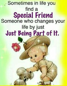 Sometimes In Life You Find A Special Friend, Someone Who Changes Your Life By Just Being Part Of It friend friendship quotes friend quotes quotes for friends quotes on friendship Friendship Thoughts, Friendship Poems, Friend Friendship, Best Friendship, Loyalty Friendship, Genuine Friendship, Special Friend Quotes, Best Friend Quotes, Special Friends