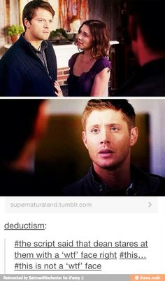 Dean and Cas <--This is more of I thought you were dead only to find you shacked up with some lady face