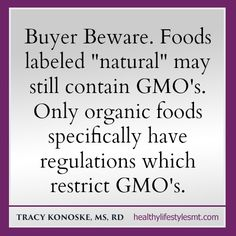 """Buyer Beware.  Foods labeled """"#natural"""" may still contain #GMO's.  Only #organic foods specifically have regulations which restrict GMO's."""