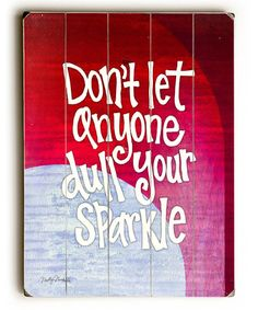Love this 'Don't Let Anyone Dull Your Sparkle' Wall Art by ArteHouse on #zulily! #zulilyfinds