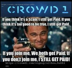 Crowd1 yes. GET PAID JOIN ME TODAY Be Your Own Boss, First Names, Thinking Of You, Things To Think About, Bubbles, Join, Marketing, Thinking About You