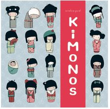 Kimonos, by Annelore Parot. This irresistibly cute book introduces girls to the Kokeshis' fabulous world of pretty kimonos, unique hairdos, cheerful friends, and more!