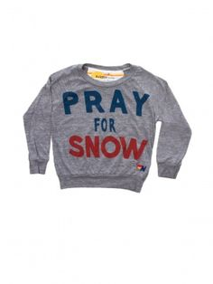 Grey Pray For Snow Tee by Aviator Nation - ShopKitson.com Gonna make this for jimmy...so cute :)