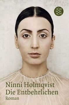 Die Entbehrlichen. Roman von Ninni Holmqvist