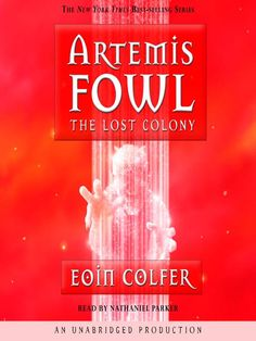 Artemis Fowl, Book Five: The Lost Colony by Eoin Colfer