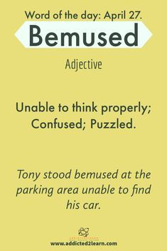 very informative word,,use instead of puzzled.as like Example I was bemused when i saw the long sentences of Interesting English Words, Unusual Words, Learn English Words, English Phrases, Words To Use, New Words, Good Vocabulary Words, Vocabulary Builder, Vocabulary Journal