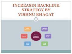 Increasing Backlinks Strategy by Vishnu Bhagat by bhagatvishnu via authorSTREAM